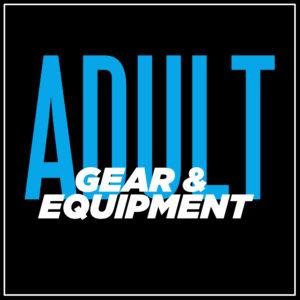 Gear & Equipment (Adult)